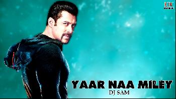 Yaar Naa Miley  [KICK]  - Dj Sam Mix